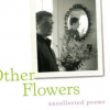 Thumbnail image for Innocent Brilliance: James Schuyler's Other Flowers