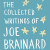 An Oklahoman in New York: The Collected Writings of Joe Brainard