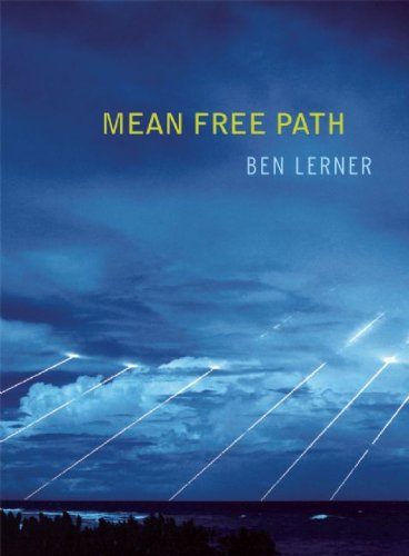 "Post image for Ben Lerner's ""Mean Free Path"""