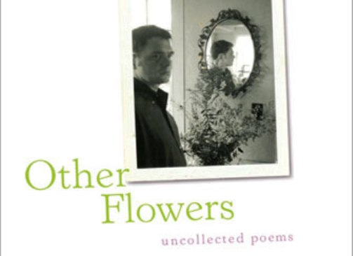 Post image for Innocent Brilliance: James Schuyler's Other Flowers
