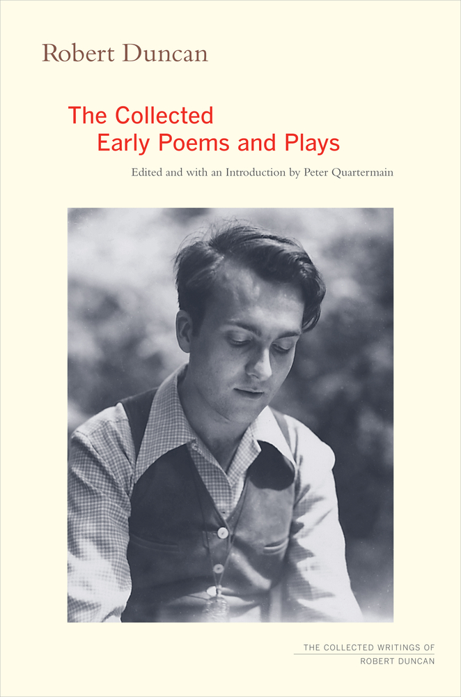 Post image for Robert Duncan: The Collected Early Poems and Plays