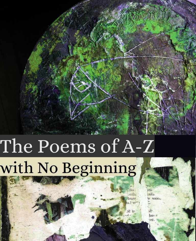 Post image for The Poems of A-Z with No Beginning
