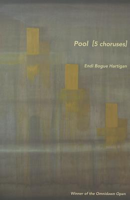 "Post image for Review: Endi Bogue Hartigan's ""Pool: 5 Choruses"""